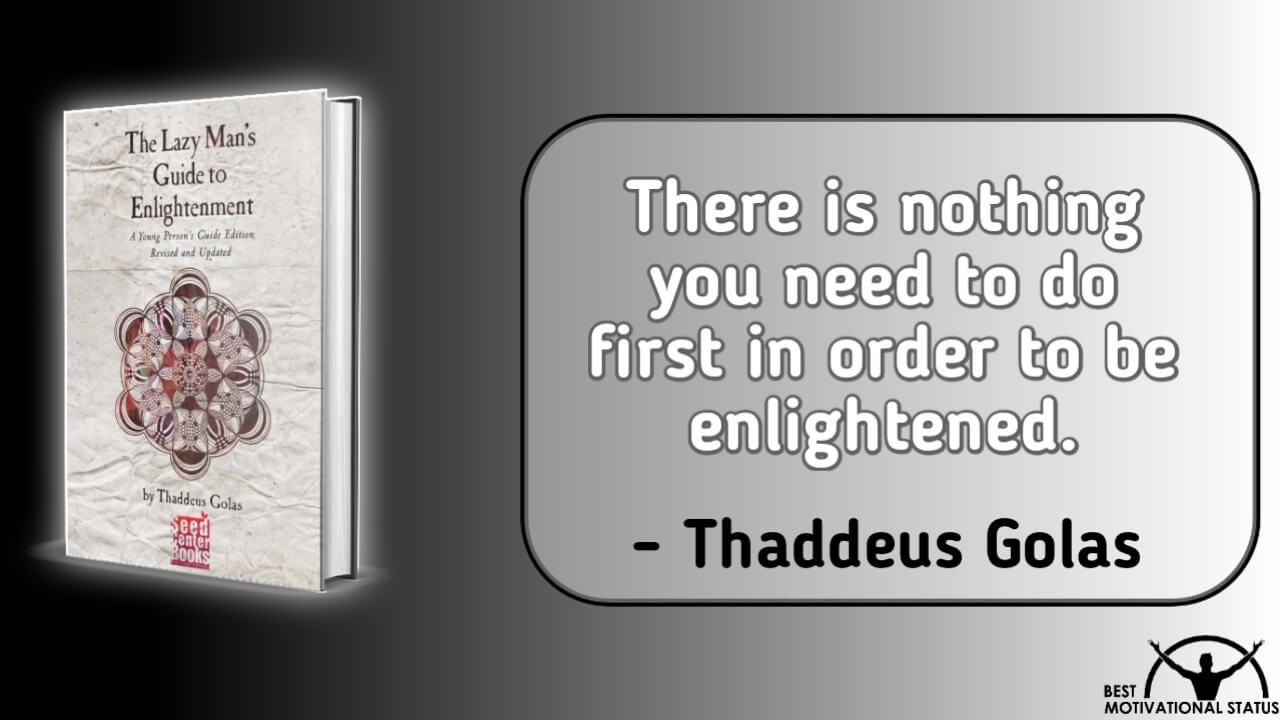 Thaddeus Golas Quotes