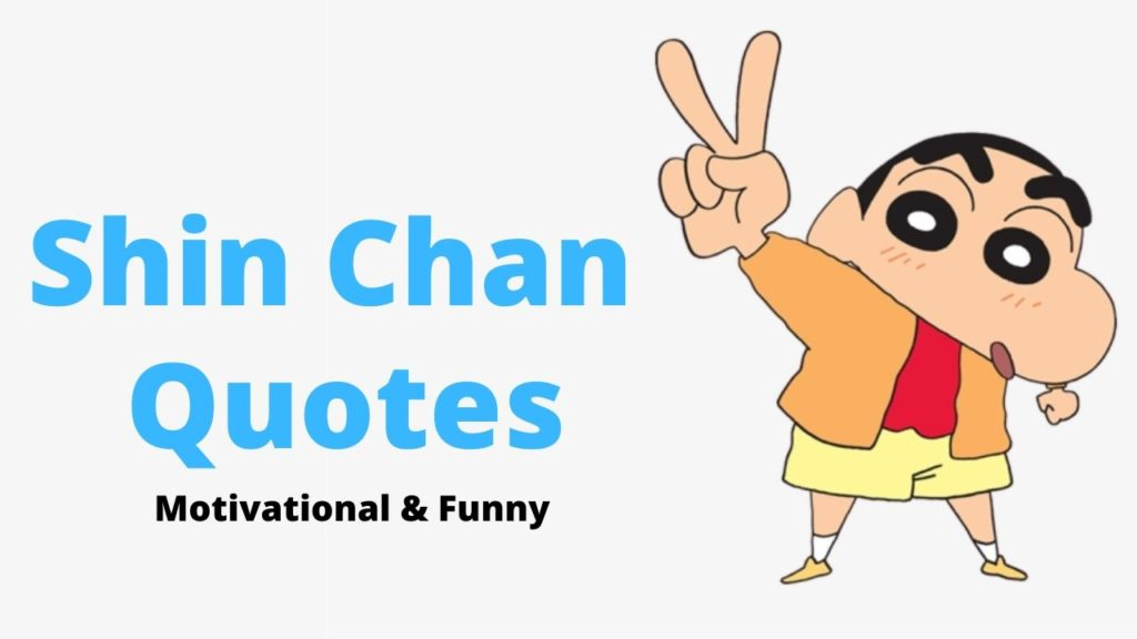 Shin Chan Motivational And Funny Quotes